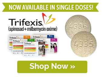 NOW AVAILABLE - Trifexis Singles!